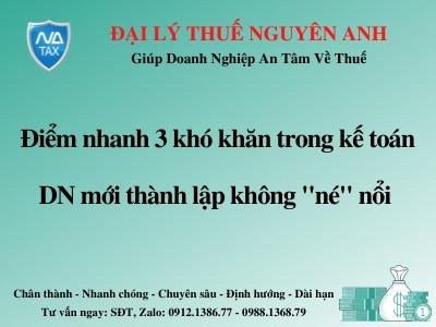 diem-nhanh-3-kho-khan-trong-ke-toan-ma-doanh-nghiep-moi-khong-ne-noi